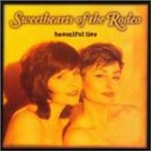 SWEETHEARTS OF THE RODEO - Beautiful Lies