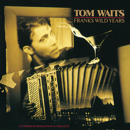 WAITS, TOM - Franks Wild Years