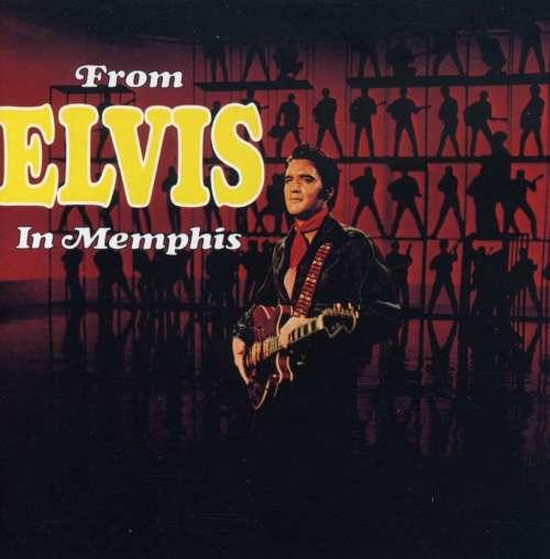 PRESLEY, ELVIS - From Elvis In Memphis..