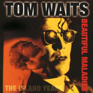 WAITS, TOM - Beautiful Maladies Album
