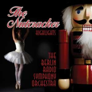 TCHAIKOVSKY - Nutcracker Highlights