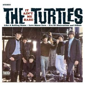 TURTLES - It Ain't Me Babe-reissue-