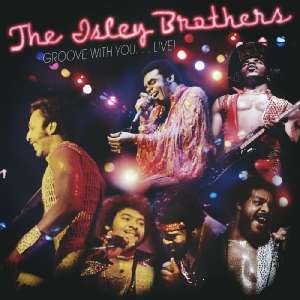 ISLEY BROTHERS - Groove With You... Live!