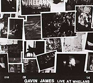 JAMES, GAVIN - Live At Whelans -digi-