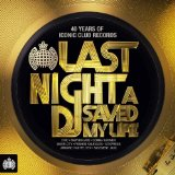 Ministry Of Sound UK Presents - Last Night A Dj Saved My Life