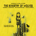 Ministry Of Wolves - Happily Ever After (ltd Coloured Lp+mp3)