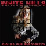 White Hills - Walks For Motorists CD