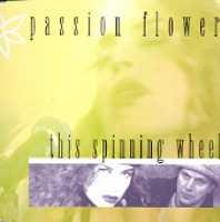 PASSION FLOWER - THIS SPINNING WHEEL - CD single