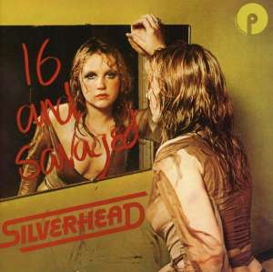 SILVERHEAD - 16 And Savaged -expanded-