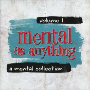 MENTAL AS ANYTHING - Mental Collection Vol.1