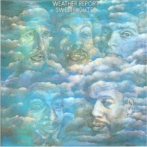 WEATHER REPORT - Sweetnighter -reissue-