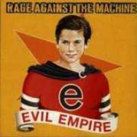 RAGE AGAINST THE MACHINE - Evil Empire Single