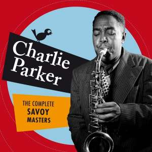 Complete Savoy Masters - PARKER, CHARLIE