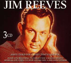 REEVES, JIM - Have I Told You Lately...