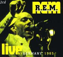 R.E.M. - Live In Germany 1985