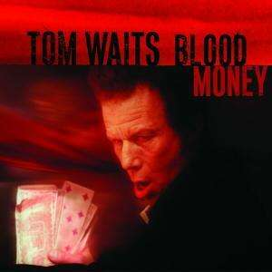WAITS, TOM - Blood Money Album