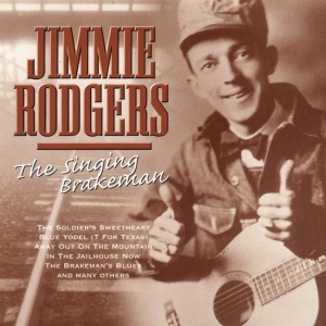 RODGERS, JIMMIE - Singing Brakeman