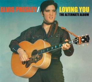 PRESLEY, ELVIS - Loving You (the Alternate Album)