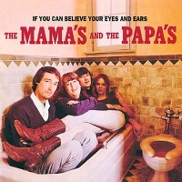 MAMAS & THE PAPAS - If You Can Believe Your Eyes...(back To Black)