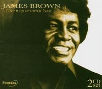 BROWN, JAMES - Give It Up Or Turn It Loose