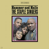 Hammer And Nails - STAPLE SINGERS