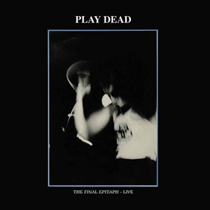 PLAY DEAD - The Final Epitaph Album