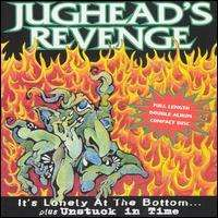 JUGHEAD'S REVENGE - IT'S LONELY AT THE BOTTOM - CD