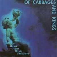 OF CABBAGES AND KINGS - BASIC PAIN PLEASURE - CD