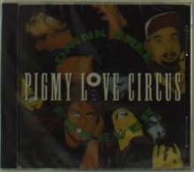 PIGMY LOVE CIRCUS - DRINK FREE FOREVER - CD