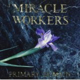 MIRACLE WORKERS - PRIMARY DOMAIN - CD