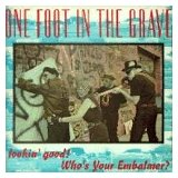 ONE FOOT IN THE GRAVE - LOOKING GOOD - CD