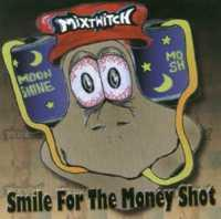 MIXTWITCH - SMILE FOR THE MONEY SHOT - CD