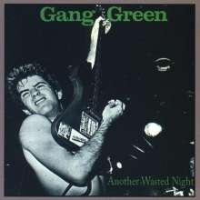 GANG GREEN - ANOTHER WASTED NIGHT - CD