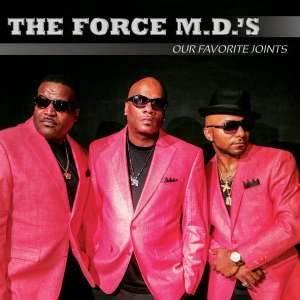 FORCE M.D'S, THE - OUR FAVOURITE JOINTS - CD