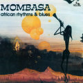 MOMBASA - African Rhythms And Blues - CD