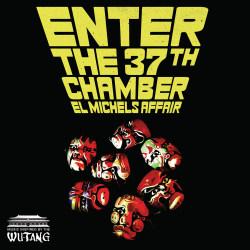 EL MICHELS AFFAIR - Enter The 37th Chamber - LP
