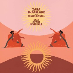 ZARA MCFARLANE WITH DENNIS BOVELL - East Of The River Nile - Maxi 45T