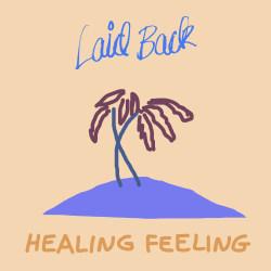 laid back healing feeling