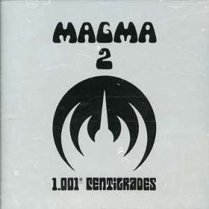 MAGMA - 1001 DEGRES CENTIGRADES - CD
