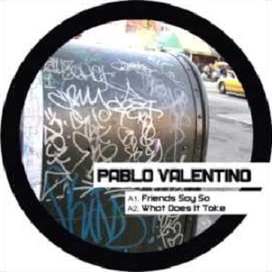VALENTINO, PABLO - FRIENDS SAY SO - Maxi 45T