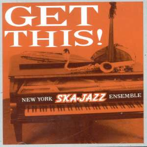 NEW YORK SKA JAZZ ENSEMBLE - GET THIS! - CD
