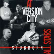 STUBBORN ALL-STARS - AT VERSION CITY - CD