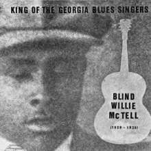 MCTELL, BLIND WILLIE - KING OF THE GEORGIA BLUES SINGERS - LP