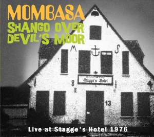 MOMBASA - SHANGO OVER DEVIL'S MOOR-LIVE AT STAGGE'S HOTEL 76 - CD