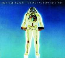 WEATHER REPORT - I SING THE BODY ELECTRIC - CD