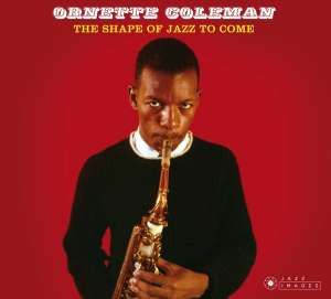 COLEMAN, ORNETTE - SHAPE OF JAZZ TO COME - CD