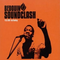 BEDOUIN SOUNDCLASH - 12:59 LULLABY - CD single