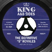 ''5'' ROYALES, THE - THE DEFINITIVE ''5'' ROYALES: KING A&B SIDES - CD