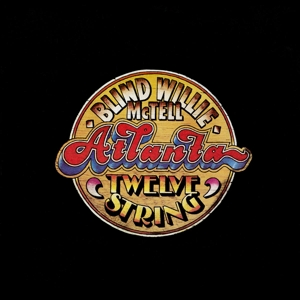 MCTELL, BLIND WILLIE - ATLANTA 12 STRING - LP
