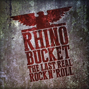 rhino bucket the last real rock n'roll (red)